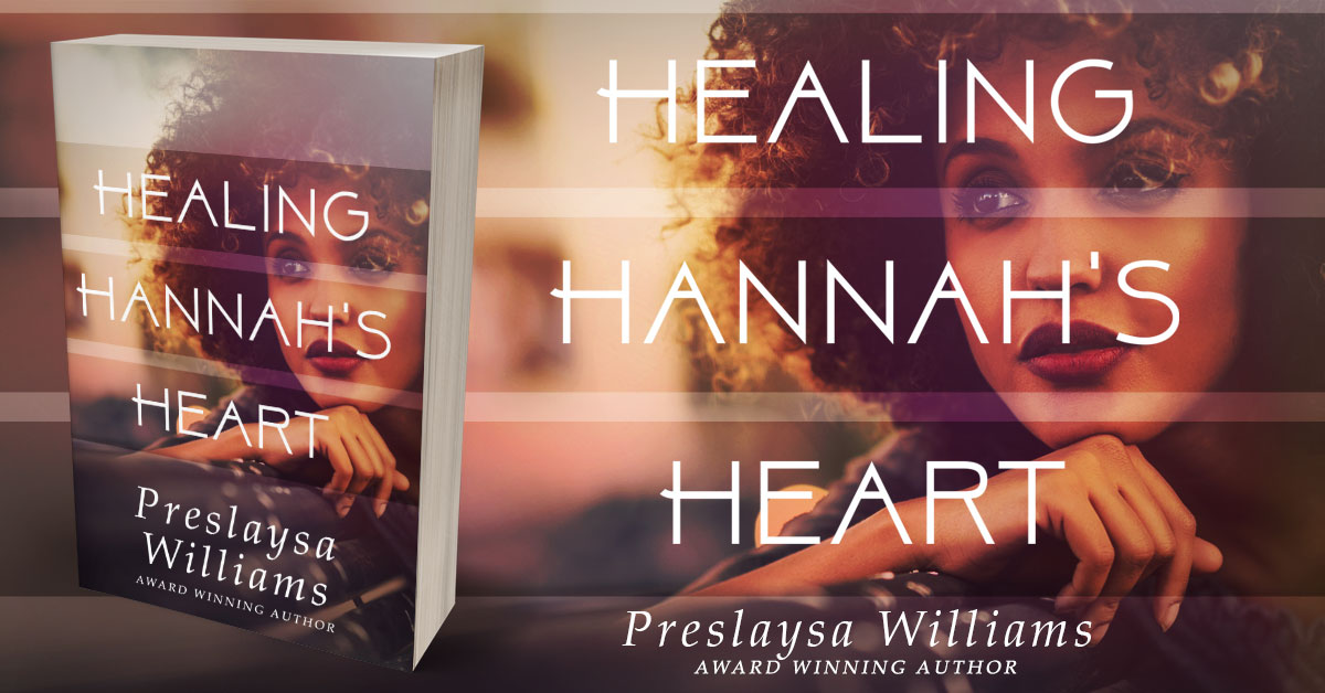 Showcase Spotlight: Healing Hannah's Heart by Preslaysa Williams