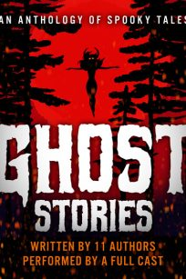 Ghost Stories: An Anthology of Spooky Tales