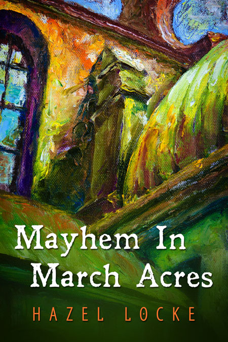 Mayhem In March Acres by Hazel Locke