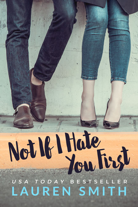 Not If I Hate You First by Lauren Smith