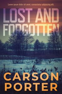 Lost and Forgotten - Mystery, Thriller, Suspense Premade Book Cover For Sale @ Beetiful Book Covers