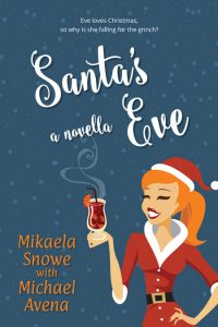 Santa's Eve by Mikaela Snowe with Michael Avena
