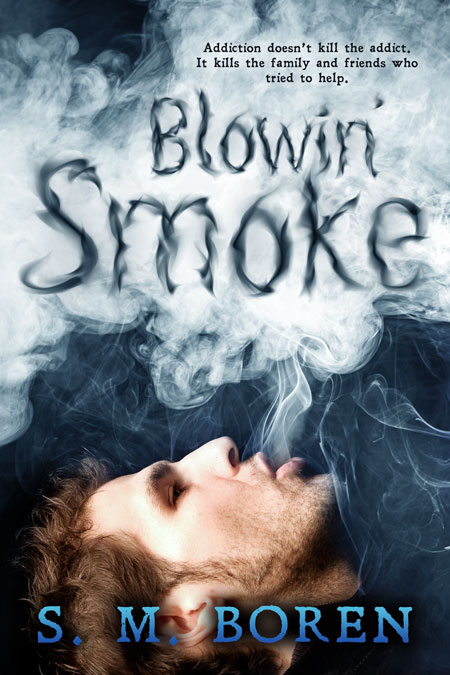 Blowin' Smoke by S. M. Boren