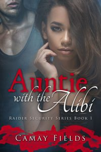 Auntie with the Alibi by Camay Fields