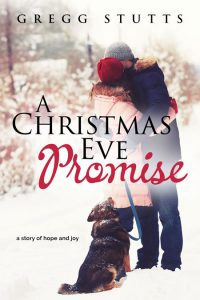 A Christmas Eve Promise by Gregg Stutts