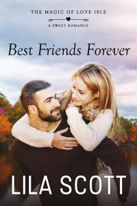 Best Friends Forever by Lila Scott