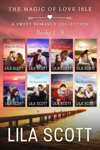 The Magic of Love Isle: A Sweet Romance Series Bundle by Lila Scott