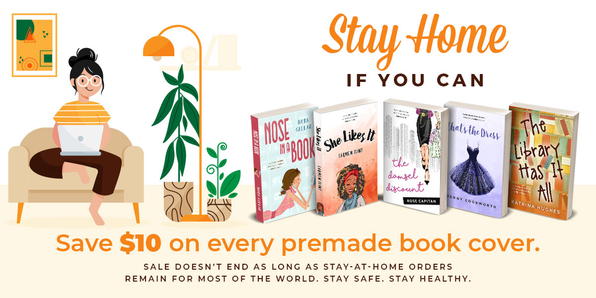 Save $10 on every premade book cover. Sale doesn't end as long as stay-at-home orders remain for most of the world. Stay safe. Stay healthy.