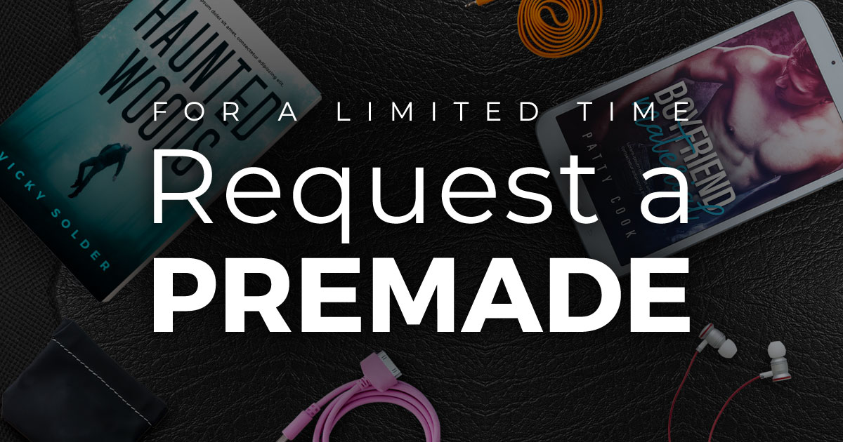 For a Limited Time: Request a Premade