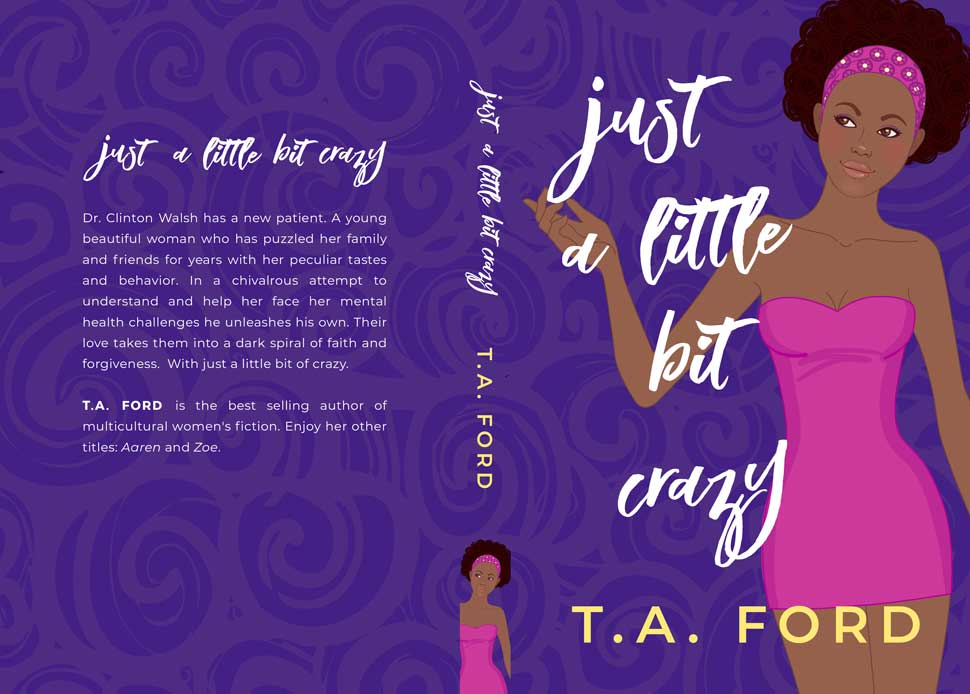 Just A Little Bit Crazy by T.A. Ford