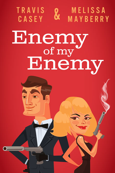 Enemy of my Enemy by Travis Casey and Melissa Mayberry