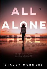 All Alone Here – Young Adult Thriller Premade Book Cover For Sale @ Beetiful Book Covers