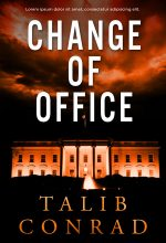 Change of Office – Political Thriller Premade Book Cover For Sale @ Beetiful Book Covers