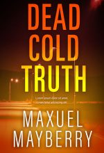 Dead Cold Truth – Mystery / Suspense / Thriller Premade Book Cover For Sale @ Beetiful Book Covers