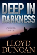 Deep in Darkness – Mystery / Suspense / Thriller Premade Book Cover For Sale @ Beetiful Book Covers