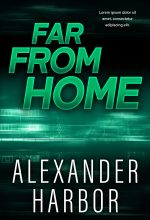 Far From Home – Mystery / Suspense / Thriller Premade Book Cover For Sale @ Beetiful Book Covers
