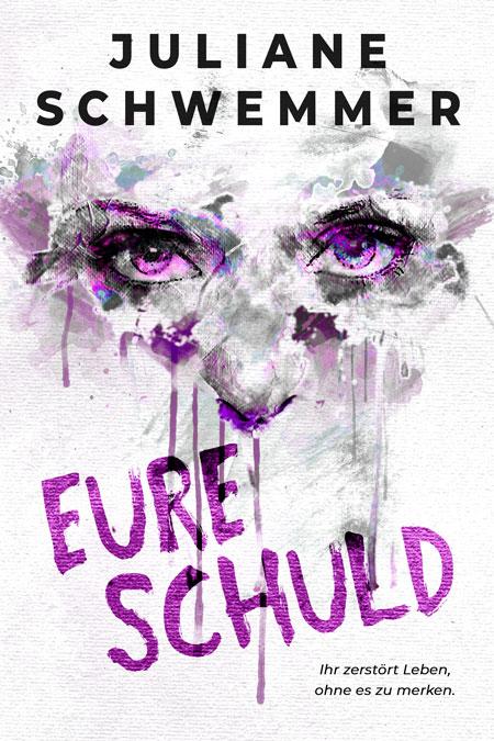 Eure Schuld by Juliane Schwemmer