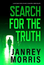 Search For the Truth – Mystery / Suspense / Thriller Premade Book Cover For Sale @ Beetiful Book Covers