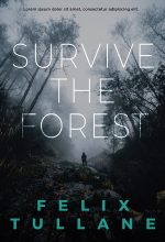 Survive the Forest – Mystery / Suspense / Thriller Premade Book Cover For Sale @ Beetiful Book Covers