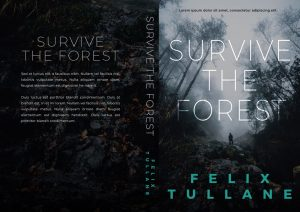 Survive the Forest - Mystery / Suspense / Thriller Premade Book Cover For Sale @ Beetiful Book Covers