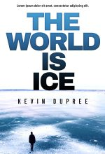 The World Is Ice – Mystery / Suspense / Thriller Premade Book Cover For Sale @ Beetiful Book Covers