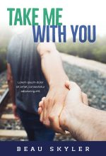 Take Me With You – Gay Contemporary Romance Premade Book Cover For Sale @ Beetiful Book Covers