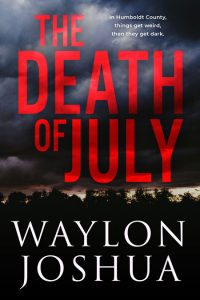 The Death of July by Waylon Joshua
