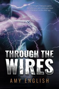 Through The Wires by Amy English