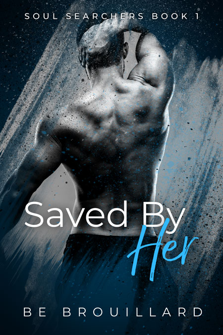 Saved By Her by BE Brouillard