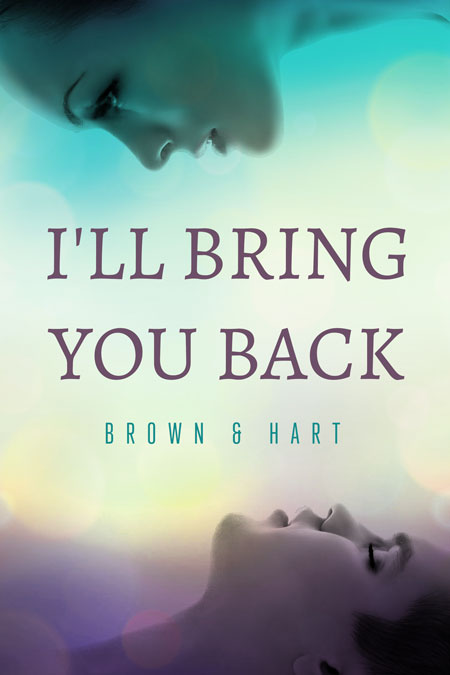I'll Bring You Back by Brown & Hart
