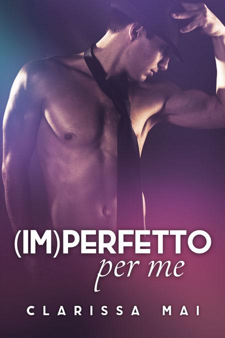 (Im)perfetto Per Me by Clarissa Mai
