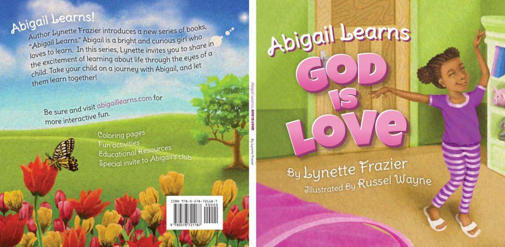 Abigail Learns: God Is Love by Lynette Frazier