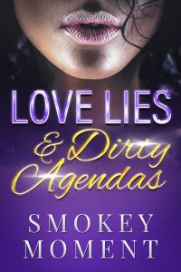 Love Lies & Dirty Agendas by Smokey Moment