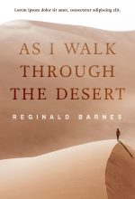 As I Walk Through the Desert – Literary Fiction Premade Book Cover For Sale @ Beetiful Book Covers