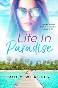 Life In Paradise - Women's Fiction Premade Book Cover For Sale @ Beetiful Book Covers