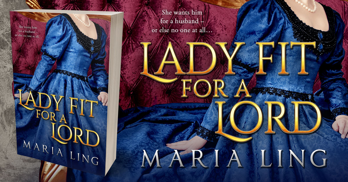 Showcase Spotlight: Lady Fit For a Lord by Maria Ling