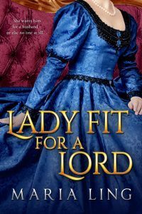 Lady Fit For a Lord by Maria Ling