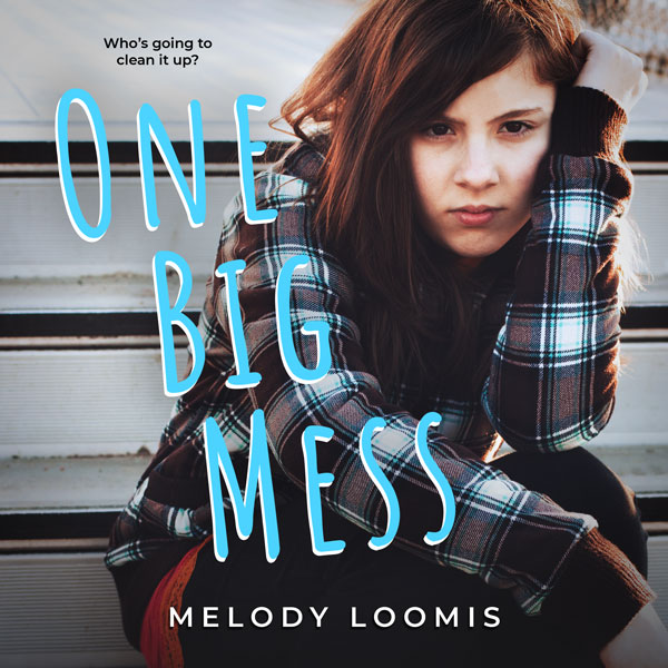 One Big Mess by Melody Loomis