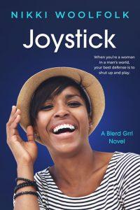 Joystick: A Blerd Grrl Romance by Nikki Woolfolk