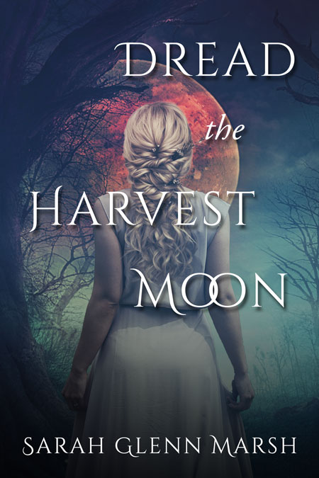 Dread the Harvest Moon by Sarah Glenn Marsh