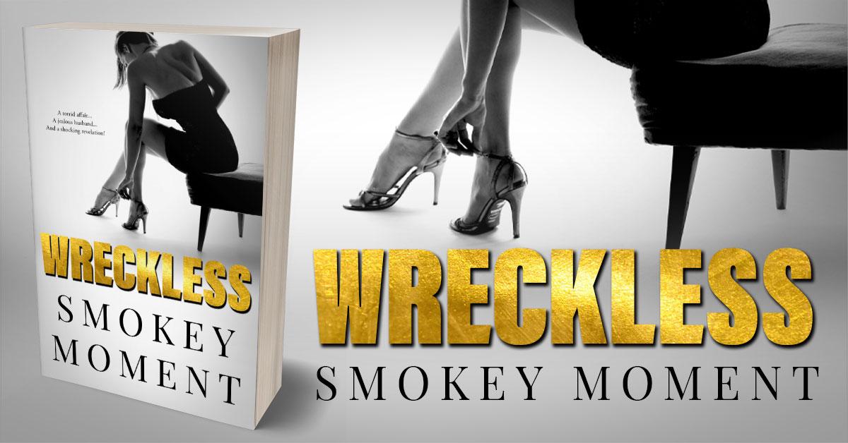 Showcase Spotlight: Wreckless by Smokey Moment
