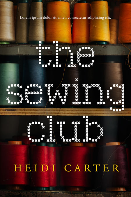 The Sewing Club - Women's Fiction Premade Book Cover For Sale @ Beetiful Book Covers