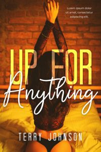 Up For Anything - Erotic Romance / Erotica Premade Book Cover For Sale @ Beetiful Book Covers