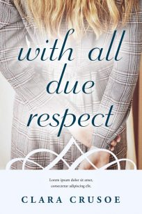 With All Due Respect - Women's Fiction / Romance Premade Book Cover For Sale @ Beetiful Book Covers