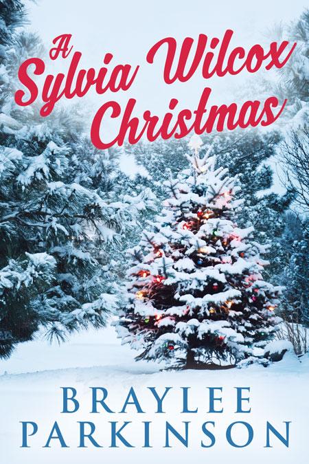 A Sylvia Wilcox Christmas by Braylee Parkinson