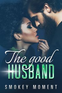 The Good Husband by Smokey Moment
