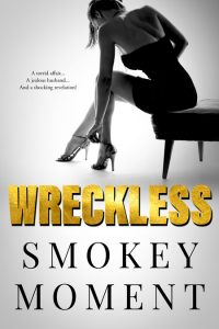 Wreckless by Smokey Moment