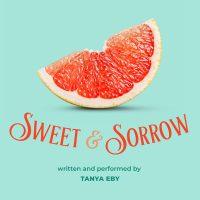 Sweet & Sorrow by Tanya Eby