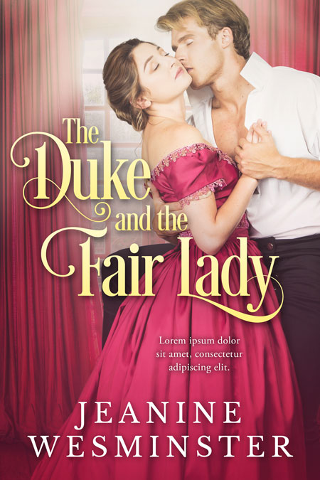 The Duke and the Fair Lady - Historical Romance Premade Book Cover For Sale @ Beetiful Book Covers