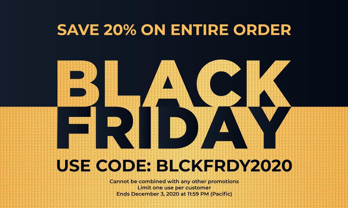 Black Friday Sale: Save 20% on entire order. Ends December 3, 2020.